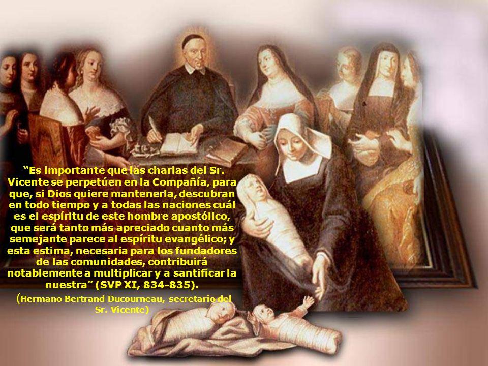 A las Hijas de la Caridad les dice expresamente: Si sois fieles en la práctica de vuestra forma de vivir, seréis todas buenas cristianas.