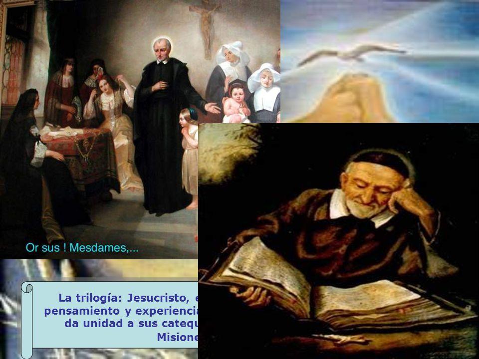 La trilogía: Jesucristo, evangelización y pobres, condensa el pensamiento y experiencia espiritual y pastoral de San Vicente y da unidad a sus catequesis impartidas sobre todo ante los Misioneros y las Hermanas.