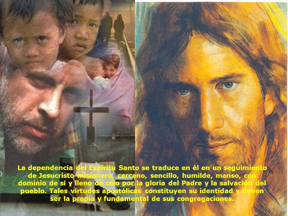 El Espíritu de Dios le conducía a una semejanza con Cristo, cuyo espíritu de amor y misericordia transforma a sus seguidores en apóstoles del Evangeli