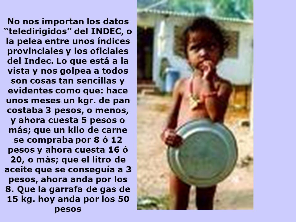 La desnutrición, que parecía controlada, va en aumento, una dura realidad de hambre y pobreza, pero es evidente que no lo consiguen, porque siguen con