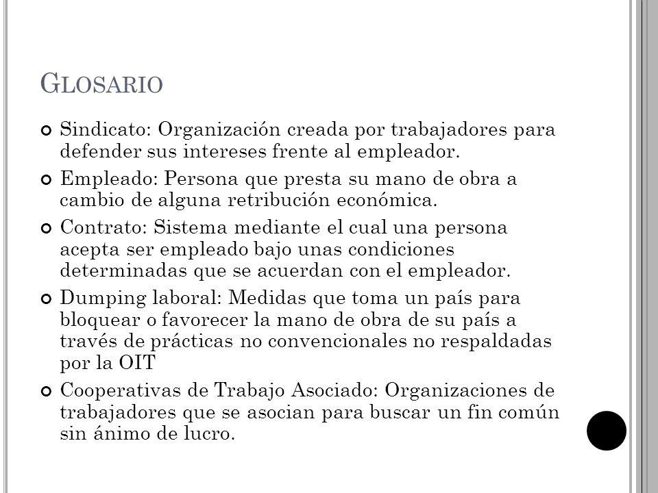 G LOSARIO Sindicato: Organización creada por trabajadores para defender sus intereses frente al empleador.