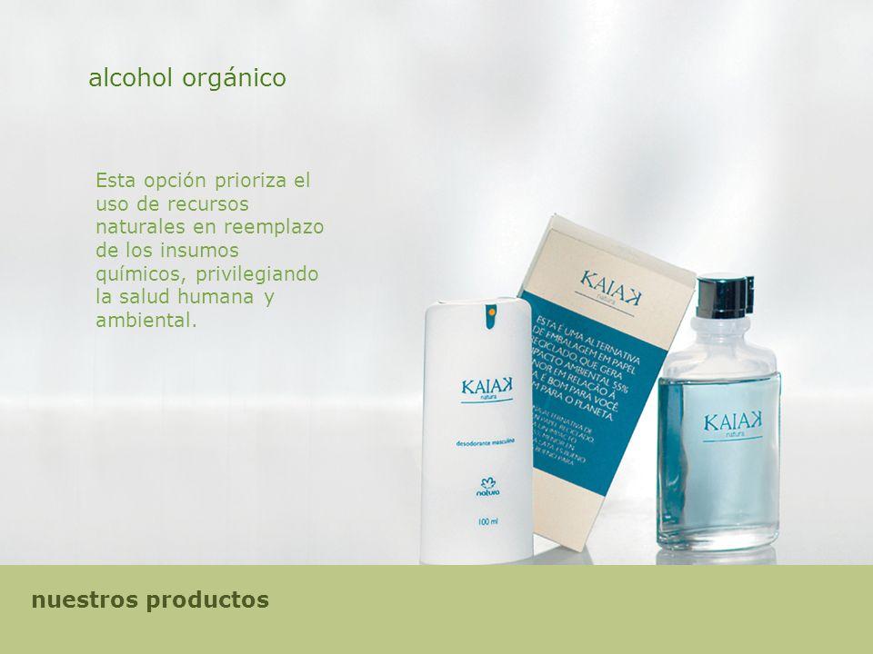 alcohol orgánico Esta opción prioriza el uso de recursos naturales en reemplazo de los insumos químicos, privilegiando la salud humana y ambiental.