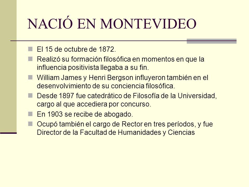 NACIÓ EN MONTEVIDEO El 15 de octubre de 1872.