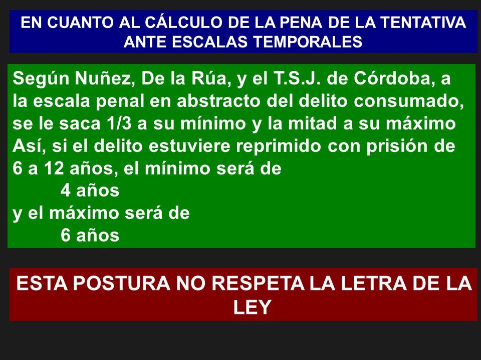 EN CUANTO AL CÁLCULO DE LA PENA DE LA TENTATIVA ANTE ESCALAS TEMPORALES Según Nuñez, De la Rúa, y el T.S.J. de Córdoba, a la escala penal en abstracto