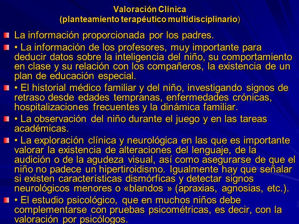 Valoración Clínica (planteamiento terapéutico multidisciplinario) La información proporcionada por los padres.