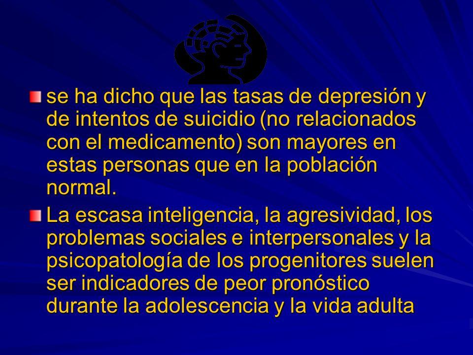 se ha dicho que las tasas de depresión y de intentos de suicidio (no relacionados con el medicamento) son mayores en estas personas que en la población normal.