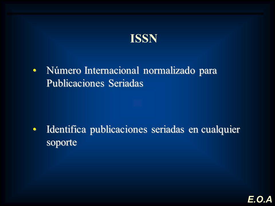 ISSN Número Internacional normalizado para Publicaciones SeriadasNúmero Internacional normalizado para Publicaciones Seriadas Identifica publicaciones