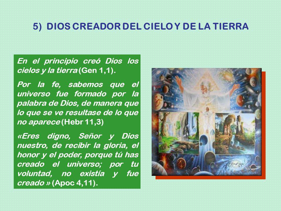 En el principio creó Dios los cielos y la tierra (Gen 1,1). Por la fe, sabemos que el universo fue formado por la palabra de Dios, de manera que lo qu