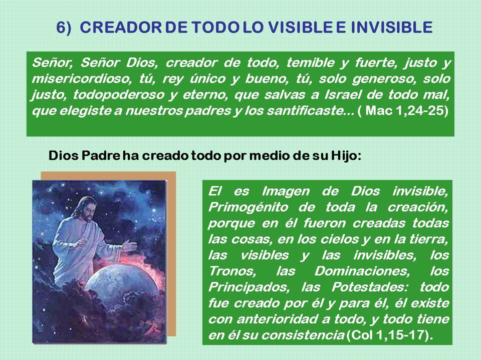 El es Imagen de Dios invisible, Primogénito de toda la creación, porque en él fueron creadas todas las cosas, en los cielos y en la tierra, las visibl