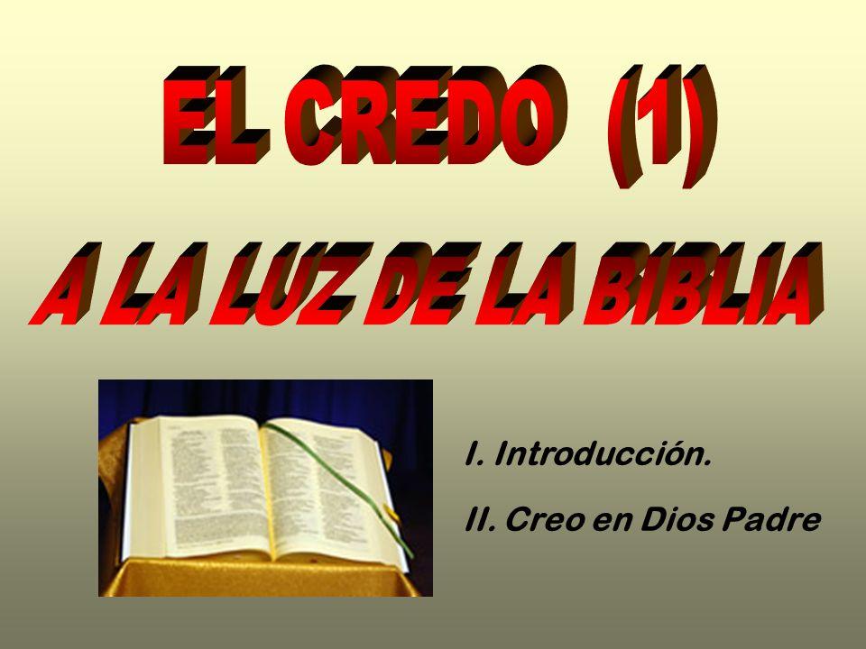 I. Introducción. II. Creo en Dios Padre