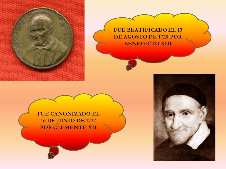 FUE BEATIFICADO EL 13 DE AGOSTO DE 1729 POR BENEDICTO XIII FUE CANONIZADO EL 16 DE JUNIO DE 1737 POR CLEMENTE XII