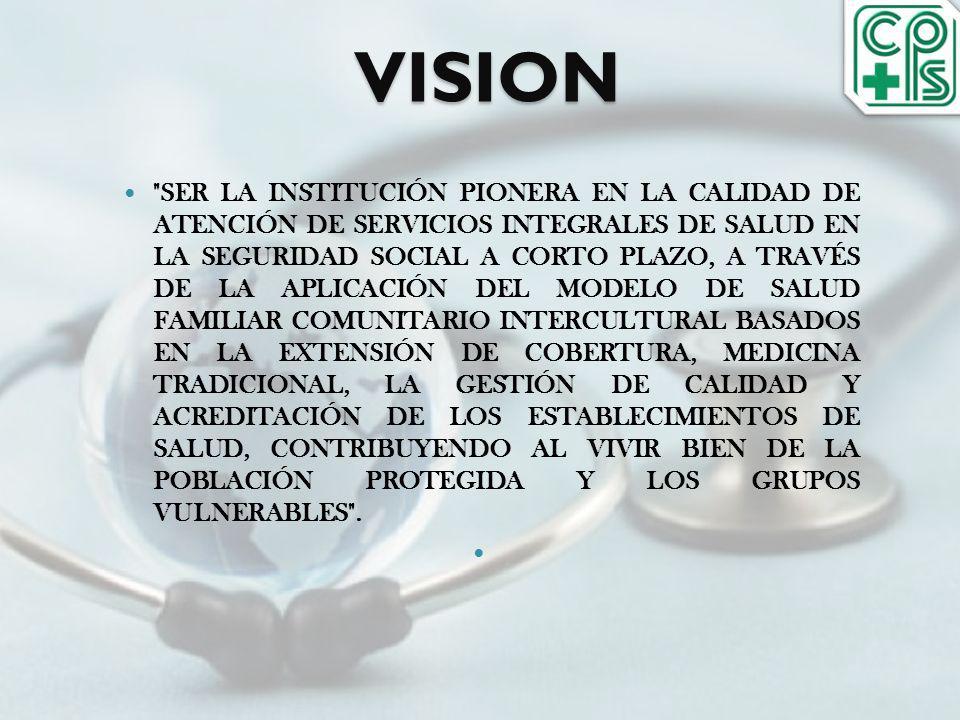 MISION OTORGAR A LA POBLACIÓN PROTEGIDA Y GRUPOS VULNERABLES, SERVICIOS INTEGRALES DE SALUD EFICIENTES Y CON PERMANENTE INNOVACIÓN, RESPETANDO LOS PRINCIPIOS DE LA SEGURIDAD SOCIAL A CORTO PLAZO: UNIVERSALIDAD, INTEGRALIDAD, EQUIDAD, SOLIDARIDAD, UNIDAD DE GESTIÓN, ECONOMÍA, OPORTUNIDAD, INTERCULTURALIDAD Y EFICACIA