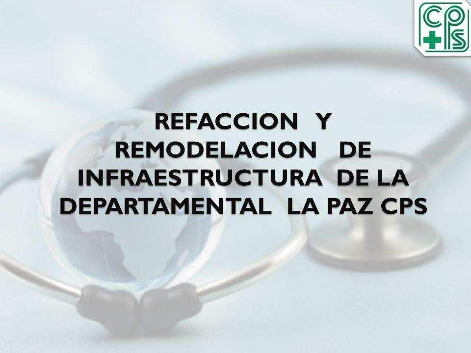 REFACCION Y REMODELACION DE INFRAESTRUCTURA DE LA DEPARTAMENTAL LA PAZ CPS REFACCION Y REMODELACION DE INFRAESTRUCTURA DE LA DEPARTAMENTAL LA PAZ CPS
