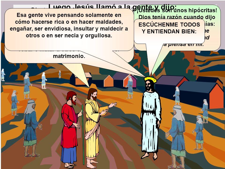 Cierto día, se acercaron a Jesús algunos fariseos y maestros de la ley que habían venido de Jerusalén.