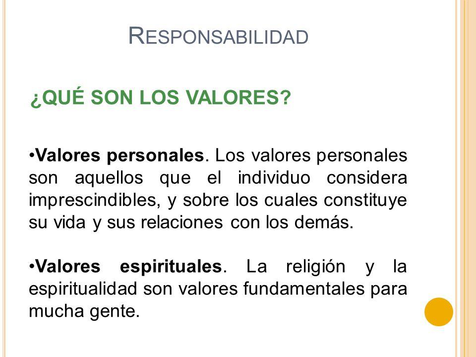 ¿QUÉ SON LOS VALORES? Valores personales. Los valores personales son aquellos que el individuo considera imprescindibles, y sobre los cuales constituy