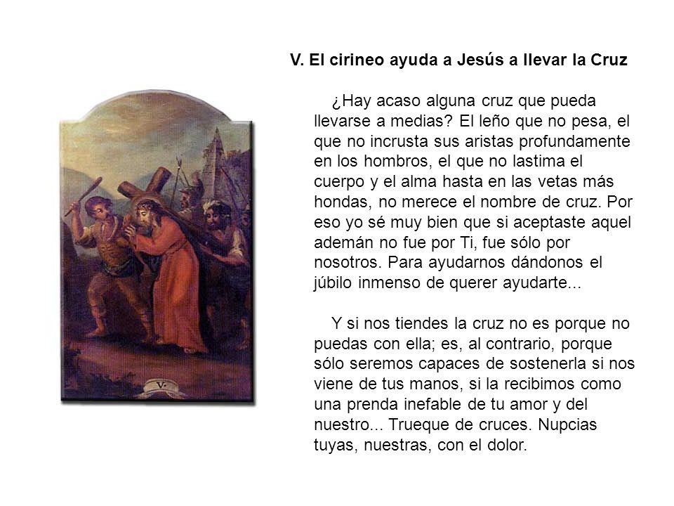 IV. A María en su encuentro con Jesús Tu llanto silencioso cae lentamente, apretadamente -grueso rocío nocturno, sin revolar de pájaros ni temblor de
