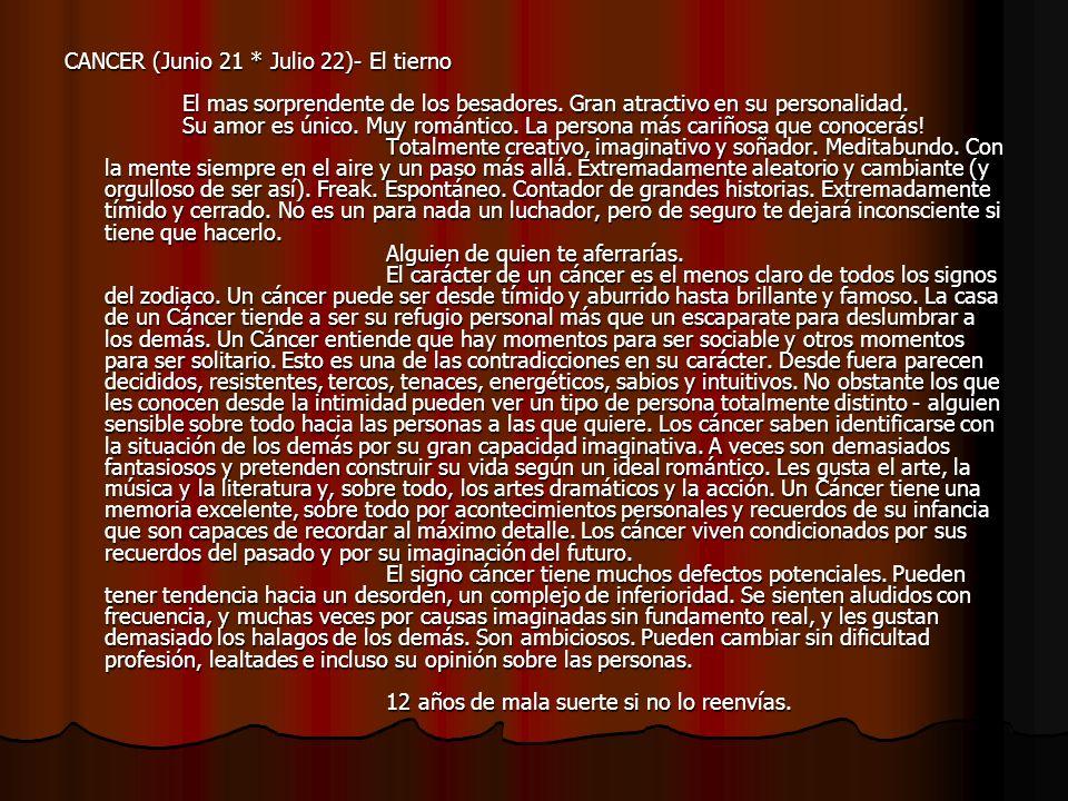 CANCER (Junio 21 * Julio 22)- El tierno El mas sorprendente de los besadores.