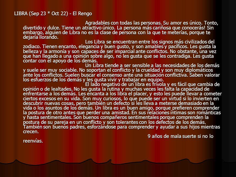 LIBRA (Sep 23 * Oct 22) - El Rengo Agradables con todas las personas.