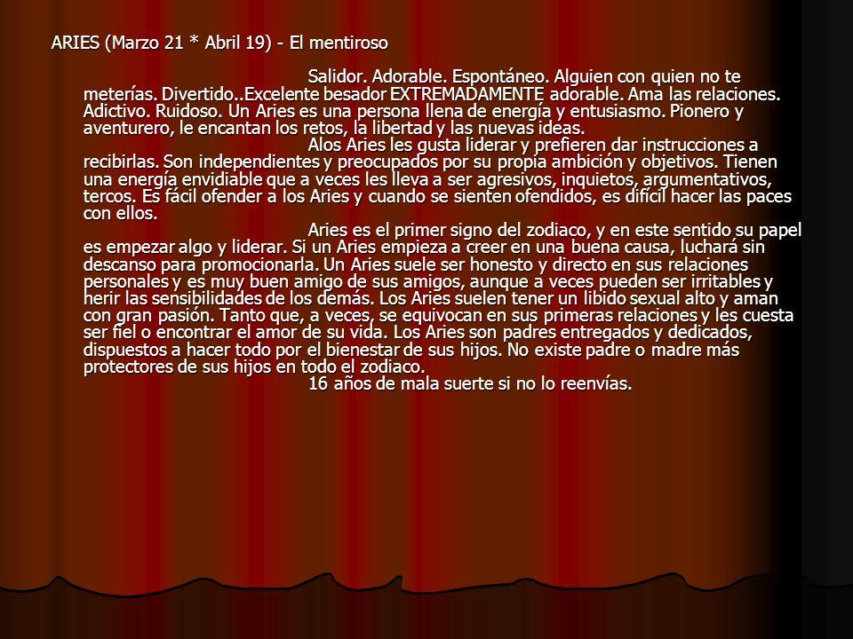 ARIES (Marzo 21 * Abril 19) - El mentiroso Salidor.