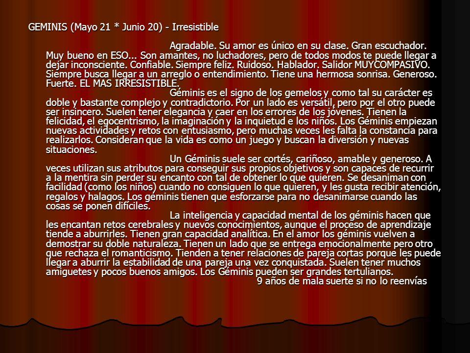 GEMINIS (Mayo 21 * Junio 20) - Irresistible Agradable.