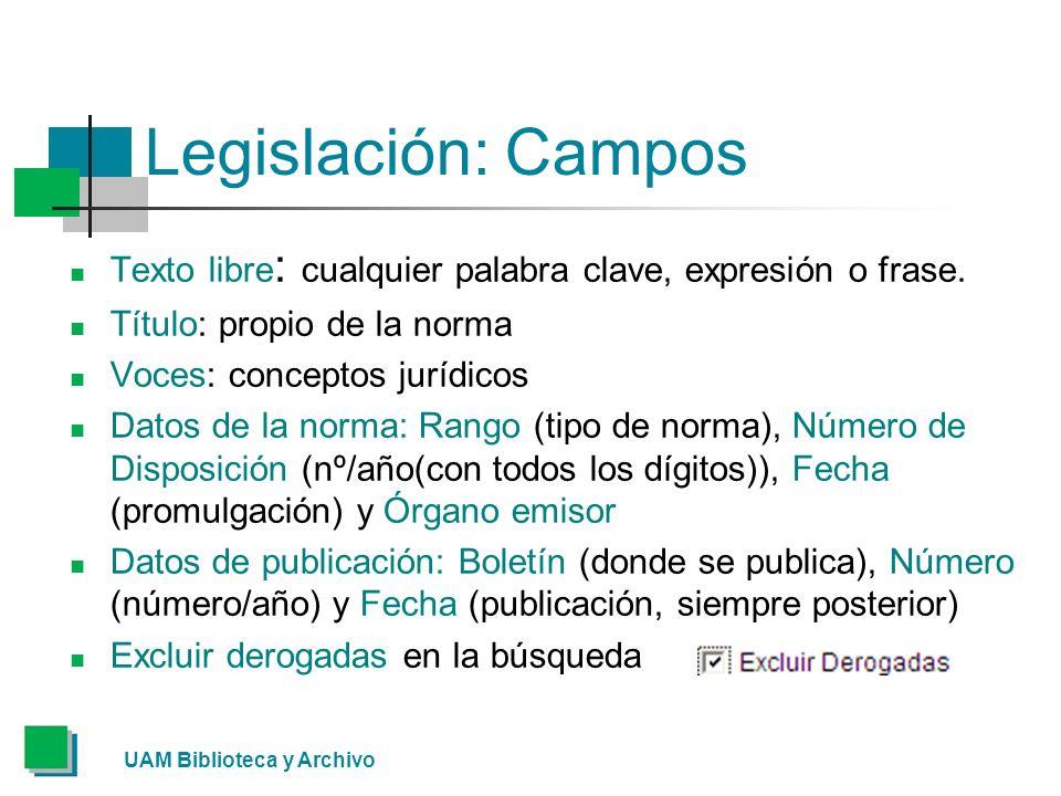 Legislación: Campos Texto libre : cualquier palabra clave, expresión o frase.