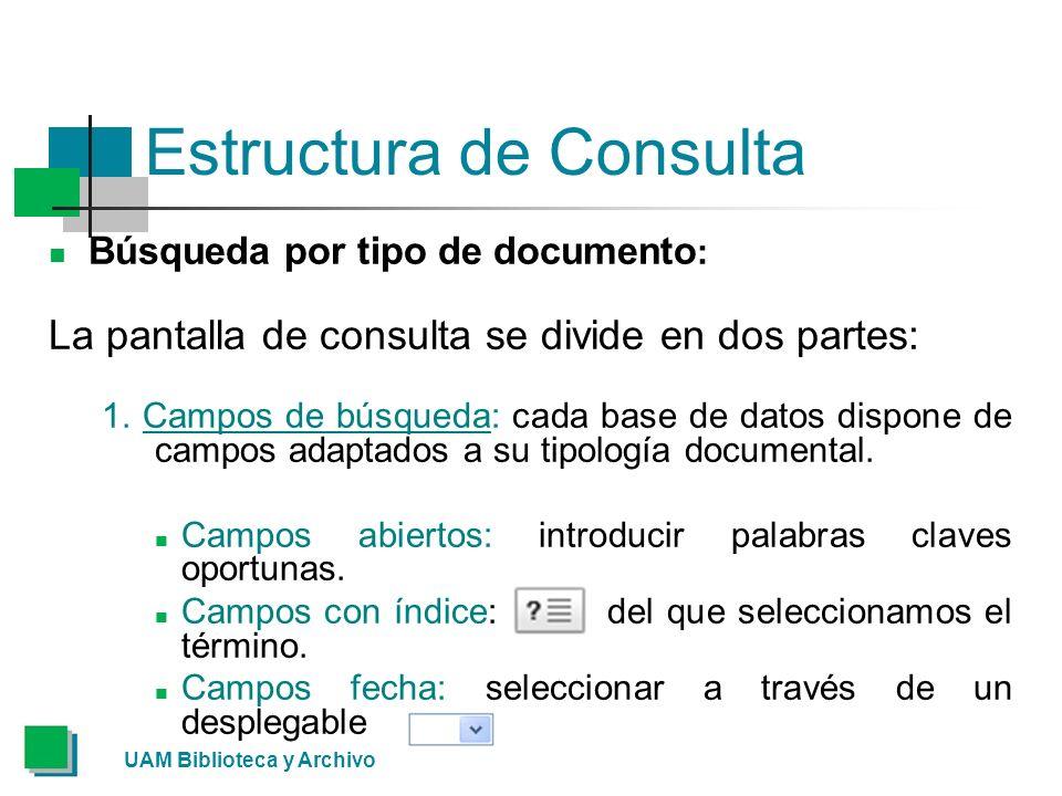 Estructura de Consulta Búsqueda por tipo de documento : La pantalla de consulta se divide en dos partes: 1.