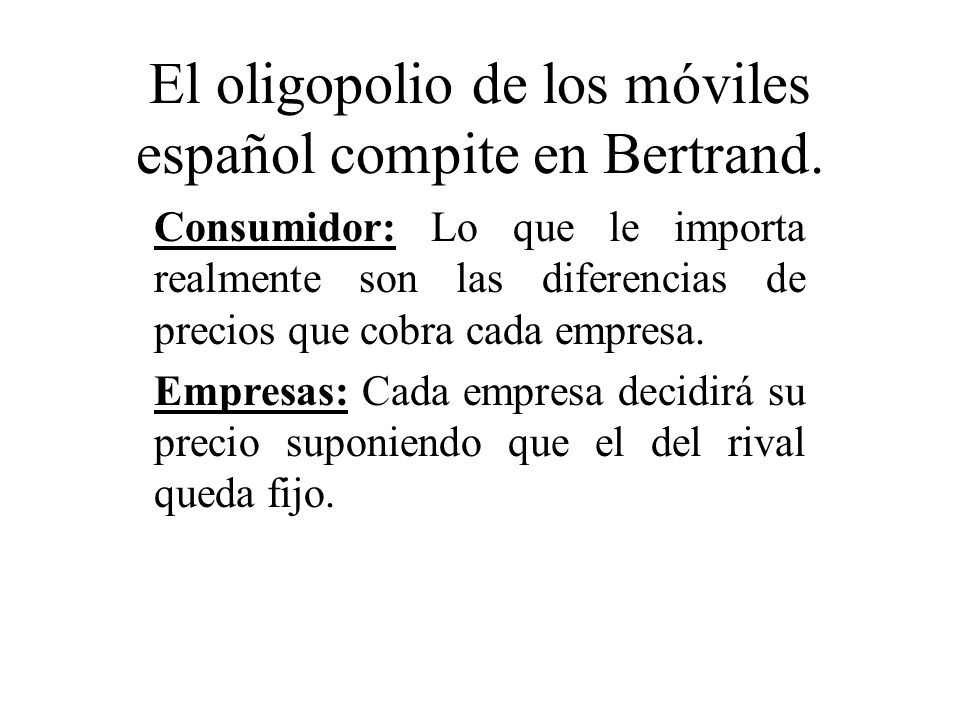 El oligopolio de los móviles español compite en Bertrand.