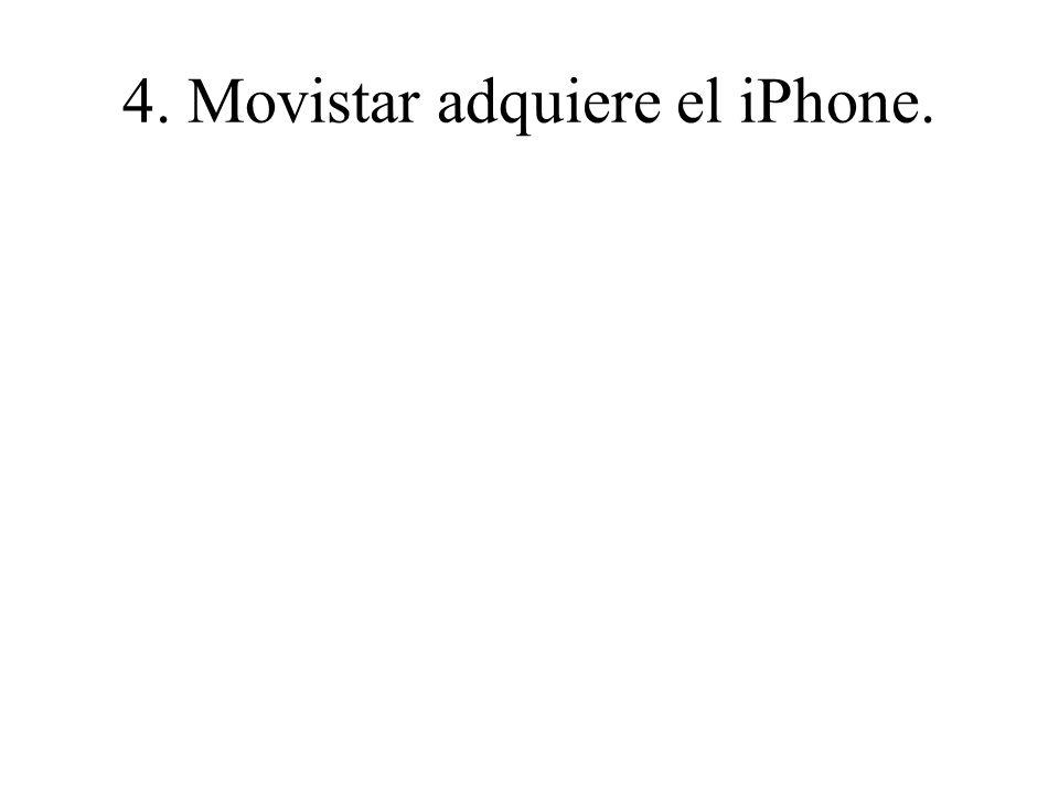 4. Movistar adquiere el iPhone.