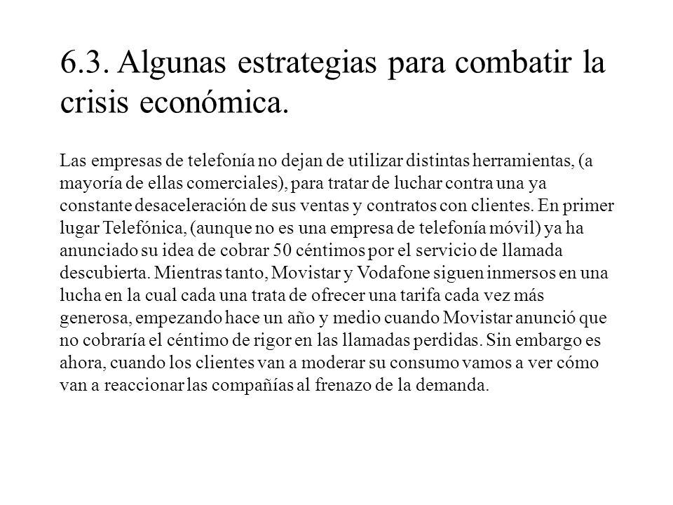 6.3.Algunas estrategias para combatir la crisis económica.