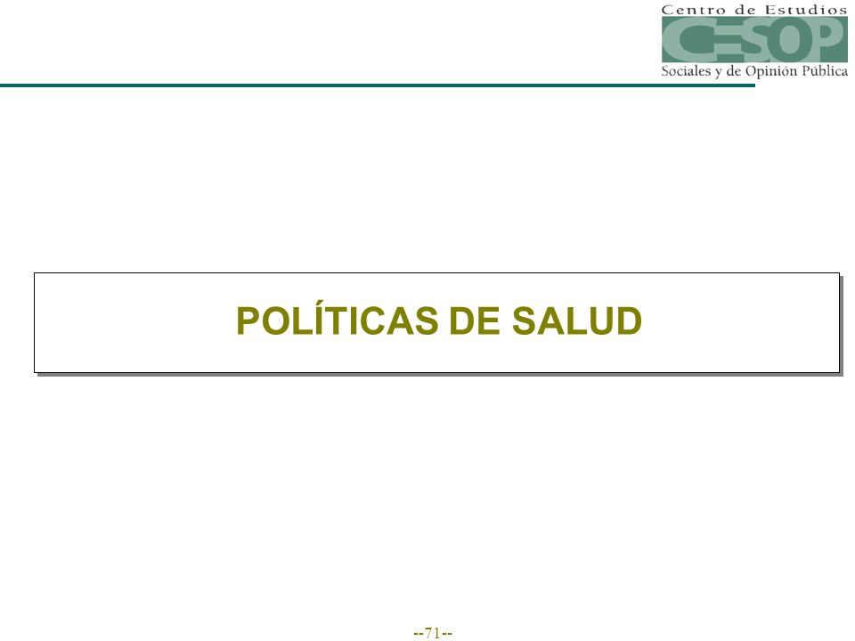 --71-- POLÍTICAS DE SALUD