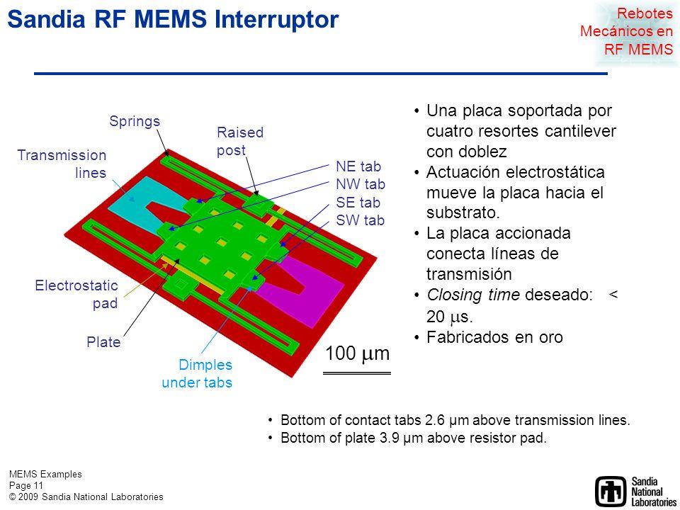 MEMS Examples Page 10 © 2009 Sandia National Laboratories Rebotes Mecánicos en RF MEMS Caso de Estudio 1 Rebote Mecánico en MEMS de Radio Frecuencia