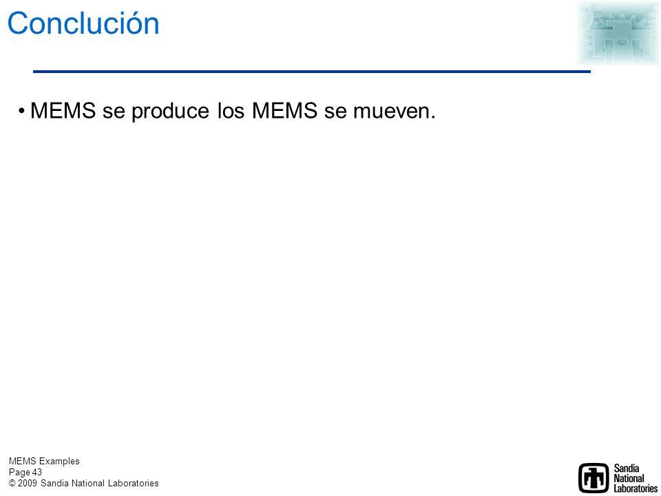 MEMS Examples Page 42 © 2009 Sandia National Laboratories El sistema de actuación es robusto.
