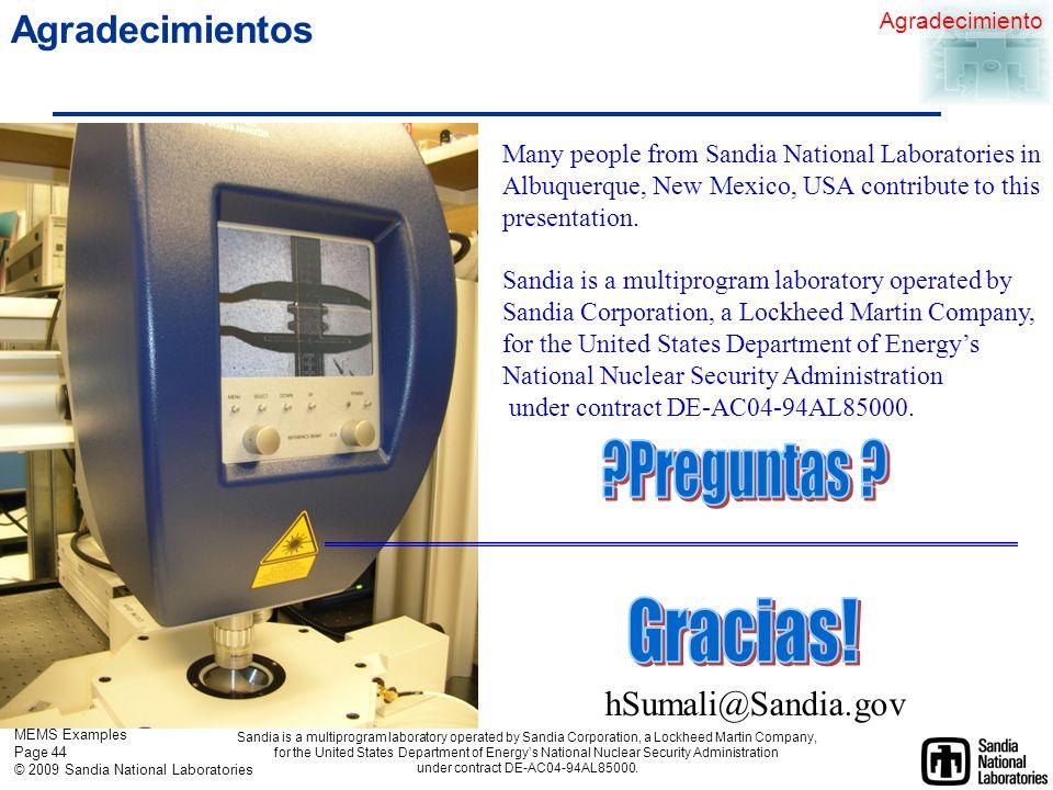 MEMS Examples Page 43 © 2009 Sandia National Laboratories Conclución MEMS se produce los MEMS se mueven.