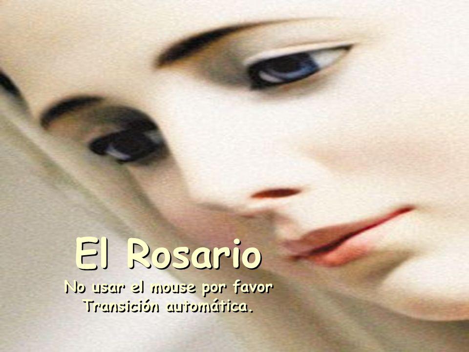 El Rosario No usar el mouse por favor Transición automática.