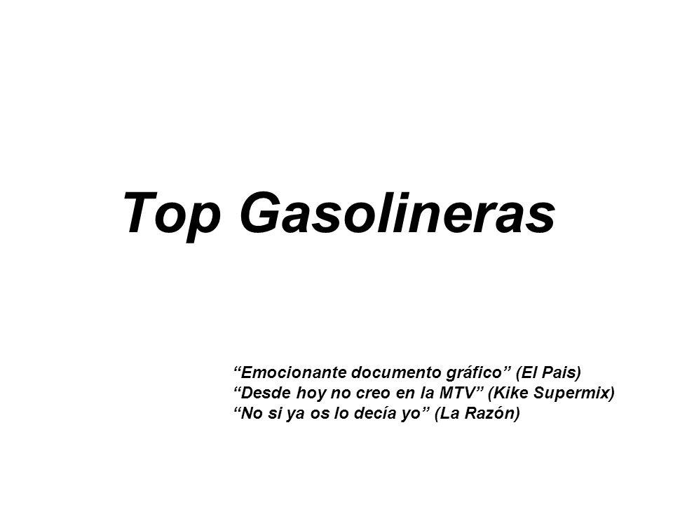 Top Gasolineras Emocionante documento gráfico (El Pais) Desde hoy no creo en la MTV (Kike Supermix) No si ya os lo decía yo (La Razón)