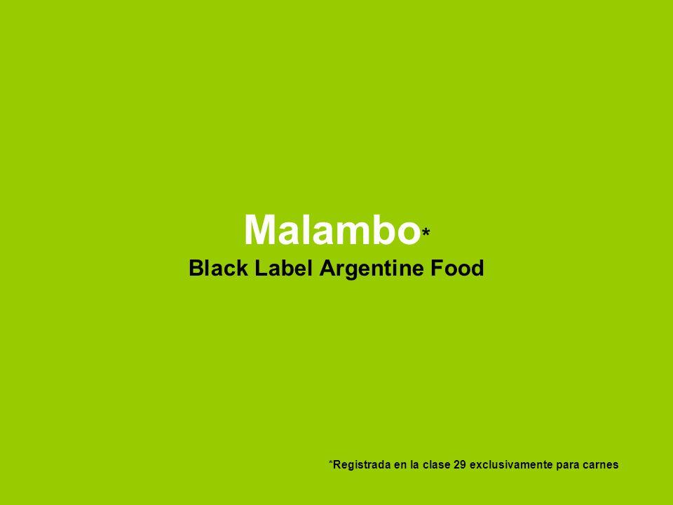 Malambo * Black Label Argentine Food *Registrada en la clase 29 exclusivamente para carnes