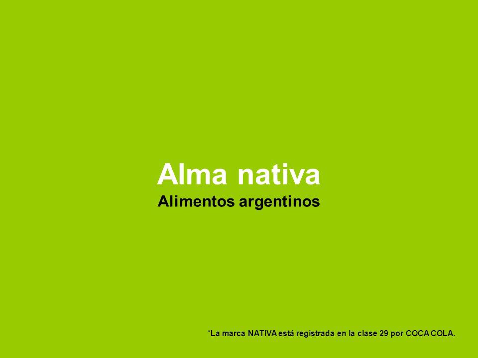 Alma nativa Alimentos argentinos *La marca NATIVA está registrada en la clase 29 por COCA COLA.