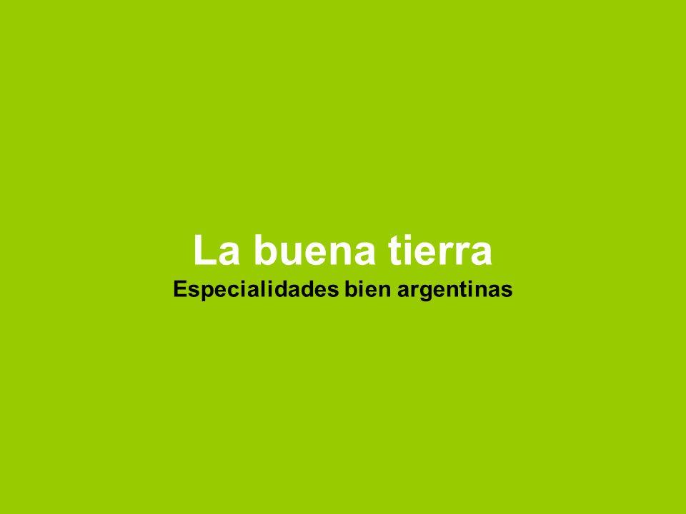 La buena tierra Especialidades bien argentinas