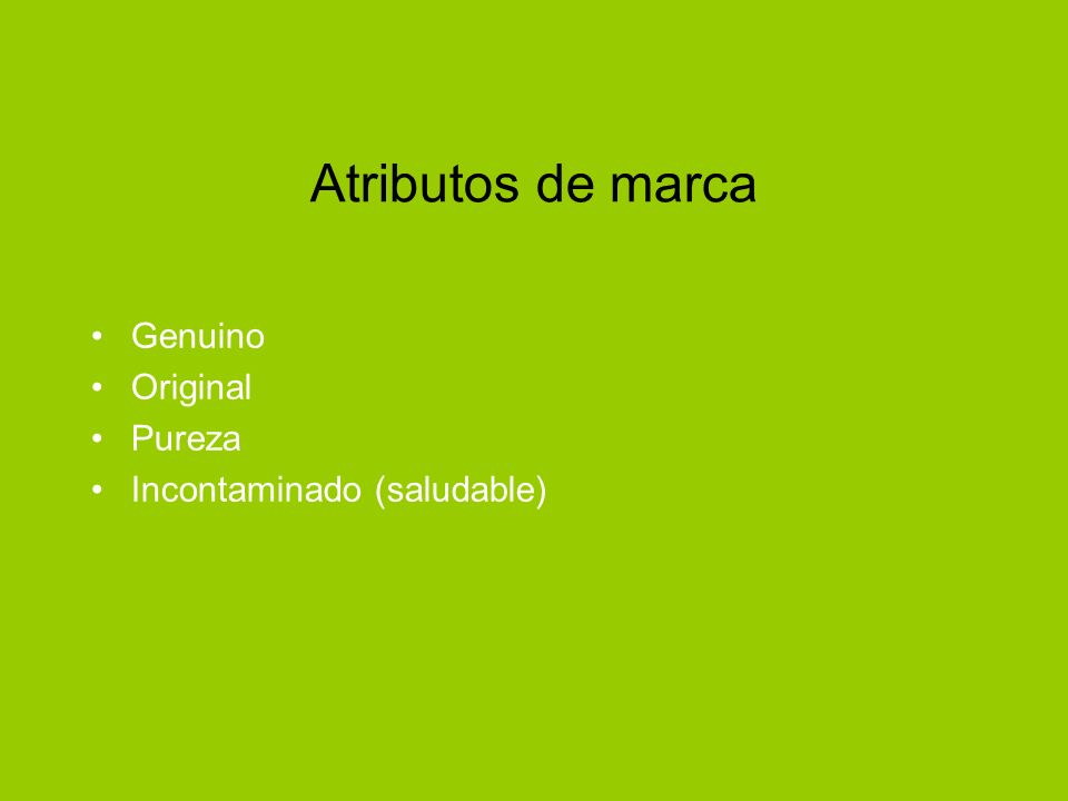 Atributos de marca Genuino Original Pureza Incontaminado (saludable)
