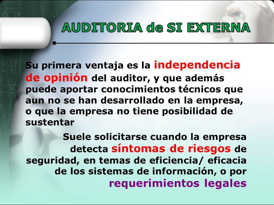 Su primera ventaja es la independencia de opinión del auditor, y que además puede aportar conocimientos técnicos que aun no se han desarrollado en la