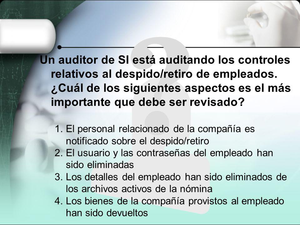 Un auditor de SI está auditando los controles relativos al despido/retiro de empleados. ¿Cuál de los siguientes aspectos es el más importante que debe