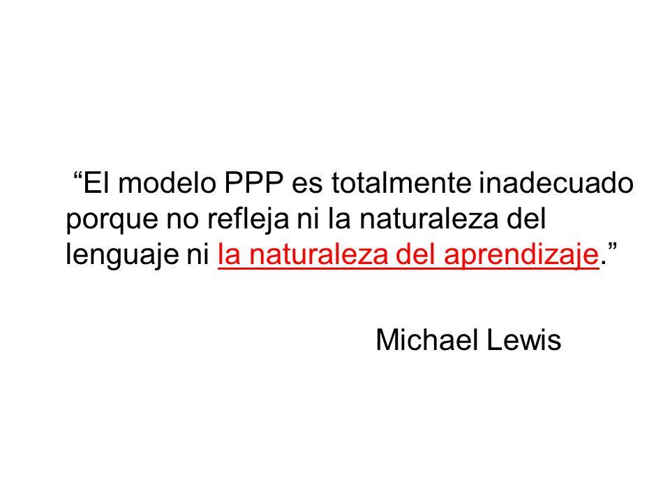 El modelo PPP es totalmente inadecuado porque no refleja ni la naturaleza del lenguaje ni la naturaleza del aprendizaje.