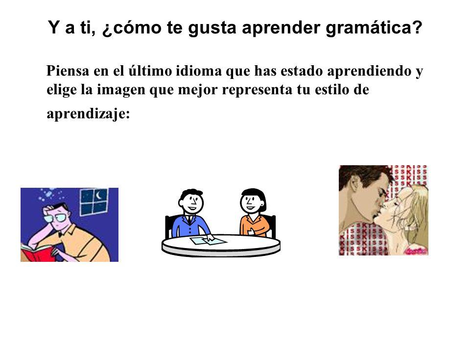 Y a ti, ¿cómo te gusta aprender gramática.