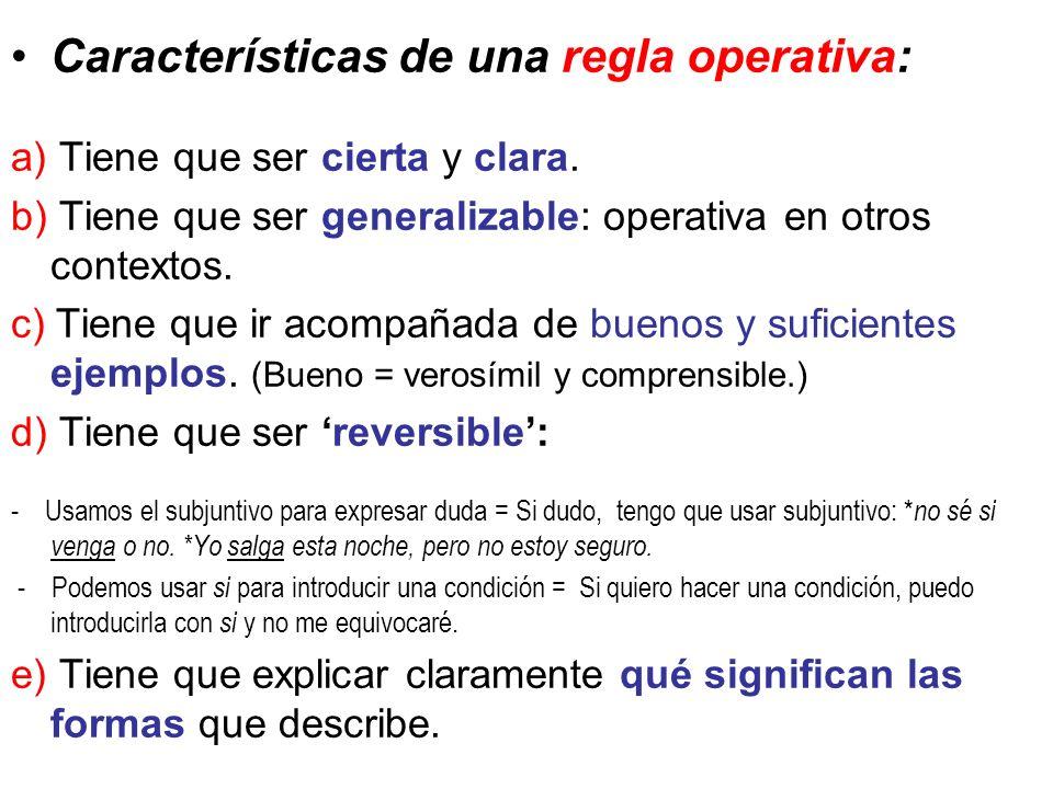 Características de una regla operativa: a) Tiene que ser cierta y clara.