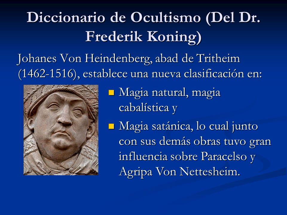 Johanes Von Heindenberg, abad de Tritheim (1462-1516), establece una nueva clasificación en: Magia natural, magia cabalística y Magia natural, magia c