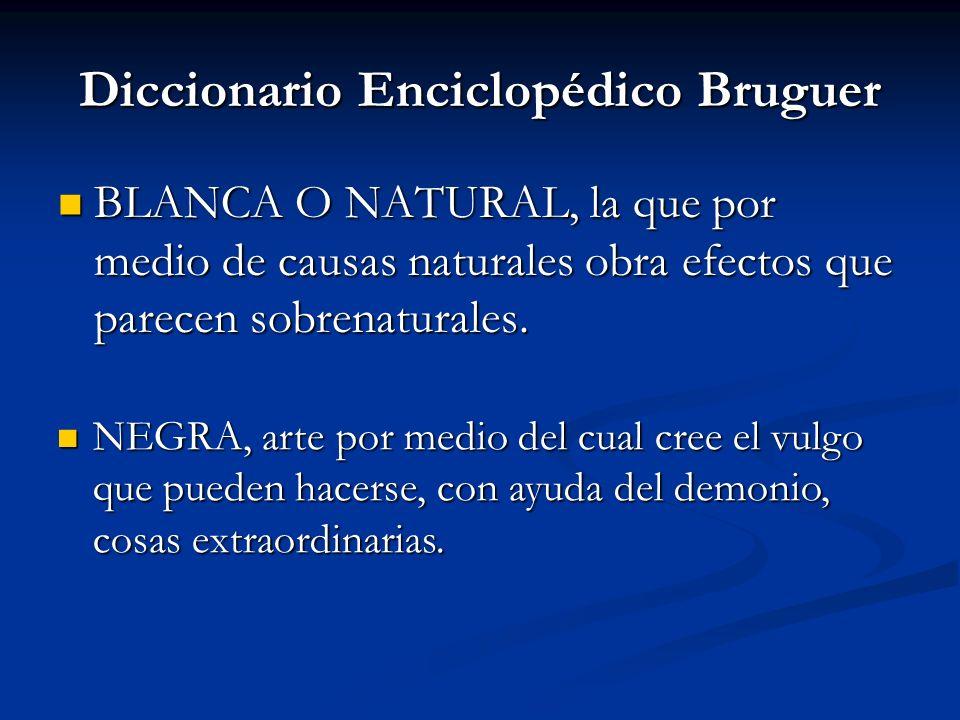 BLANCA O NATURAL, la que por medio de causas naturales obra efectos que parecen sobrenaturales. BLANCA O NATURAL, la que por medio de causas naturales