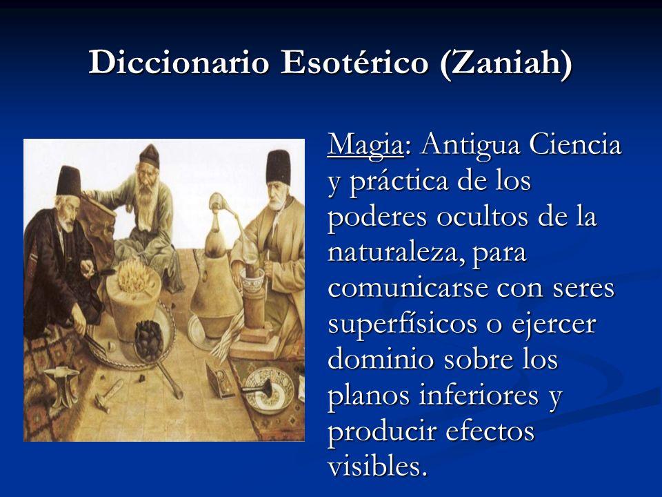 Diccionario Esotérico (Zaniah) Se clasifican en: Se clasifican en: Teurgia (magia natural o blanca) de carácter benéfico y, Teurgia (magia natural o blanca) de carácter benéfico y, Goecia (magia negra) maléfica.