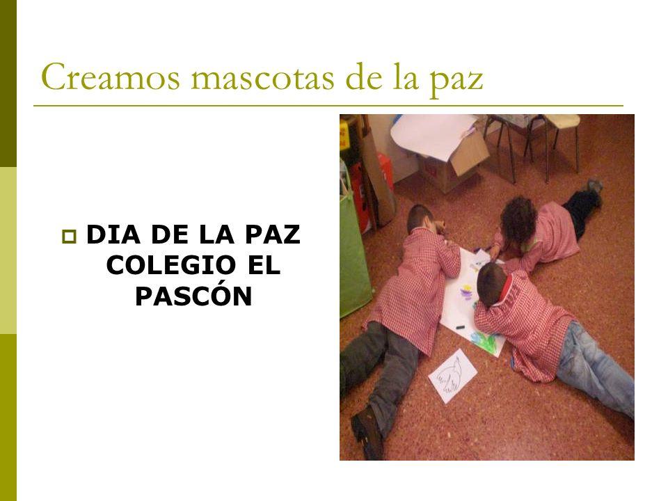 Creamos mascotas de la paz DIA DE LA PAZ COLEGIO EL PASCÓN