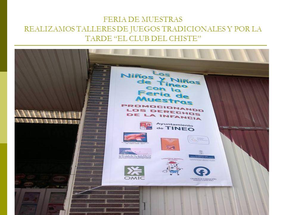 FERIA DE MUESTRAS REALIZAMOS TALLERES DE JUEGOS TRADICIONALES Y POR LA TARDE EL CLUB DEL CHISTE