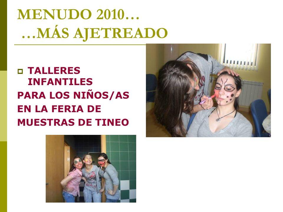 MENUDO 2010… …MÁS AJETREADO TALLERES INFANTILES PARA LOS NIÑOS/AS EN LA FERIA DE MUESTRAS DE TINEO